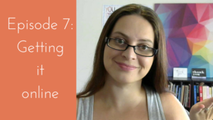 Creating a Course that Works: Episode 7