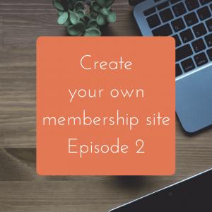 Create the Ultimate Membership Site : Episode 2