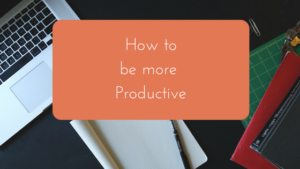 How to be productive – Year Ahead mini series