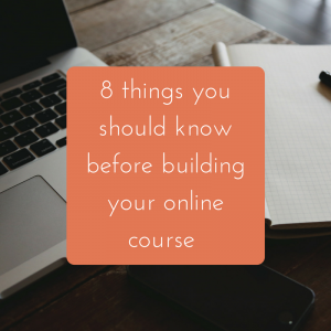 8 things you should know before building your online course